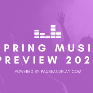 Spring Music Preview 2020